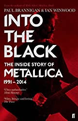 Into the Black: The Inside Story of Metallica, 1991-2014 (Metallica Vol 2) by Ian Winwood (2016-11-03)