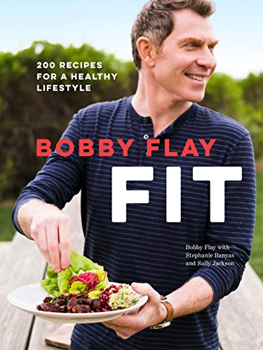 Bobby Flay Fit: 200 Recipes for a Healthy Lifestyle - Sallys Baking