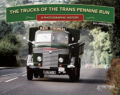 The Trucks of the Trans Pennine Run: A Photographic History