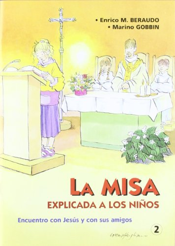 La Misa explicada a los niños: Encuentro con Jesús y con sus amigos (Folletos Sacramentos) por Enrico M. Beraudo (italiano)
