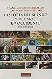 Historia Del Mundo Y Del Arte En Occidente. Siglos XII A XXI