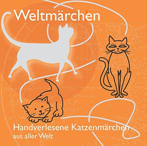Weltmärchen - Handverlesene Katzenmärchen aus aller Welt