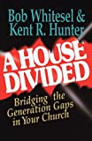 A House Divided: Bridging the Generation Gaps in Your Church