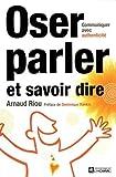 oser parler savoir dire de arnaud riou 19 avril 2012 broch?
