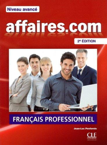 Affaires.com - Niveau avancé - Livre de l'élève + DVD Rom - 2ème édition par Jean-Luc Penfornis