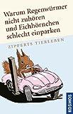 Image de Warum Regenwürmer nicht zuhören und Eichhörnchen schlecht einparken (German Edition)