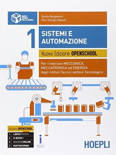 Sistemi e automazione. Ediz. openschool. Con e-book. Con espansione online. Per gli Ist. tecnici industriali ad indirizzo meccanica, meccatronica ed energia: 1