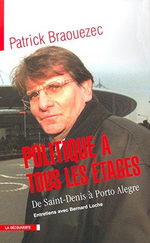 Politique à tous les étages : De Saint-Denis à Porto Alegre, entretiens avec Bernard Loche