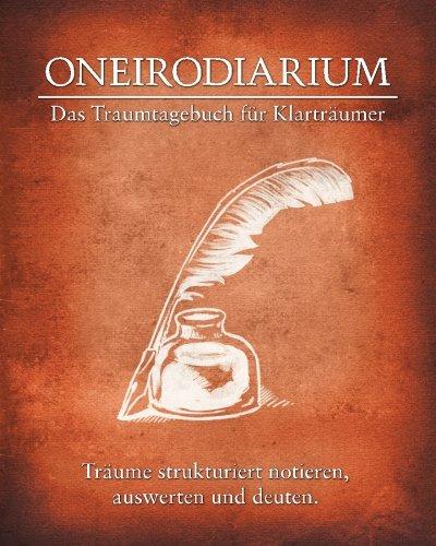 (Oneirodiarium, Farbe ORANGE: Das Traumtagebuch für Klarträumer)