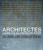 Architectes, Lauréats du Pritzker Prize. 30 ans de créations