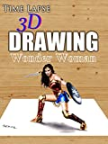 Clip: Time Lapse 3D Drawing: Wonder Woman [OV]