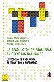 La resolución de problemas en Ciencias Naturales: Un modelo de enseñanza alternativo y superador