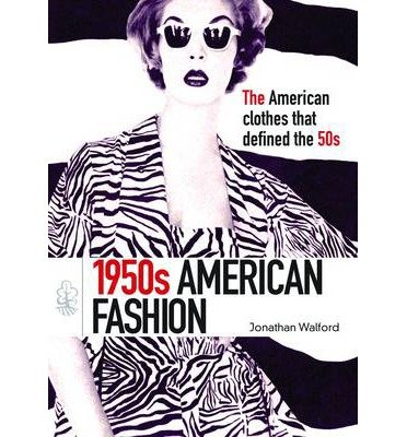({1950S FASHION: 1950S AMERICAN FASHION}) [{ By (author) Jonathan Walford }] on [October, 2012]