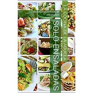 Solo ensaladas: ¡Las mejores recetas de ensaladas! (Recetas de la Abuela nº 1) (Spa
