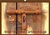 Mediterrane Türbeschläge (Wandkalender 2017 DIN A3 quer): Türklopfer, Türgriffe - neu, verrostet - an mediterranen Türen (Monatskalender, 14 Seiten ) (CALVENDO Orte)