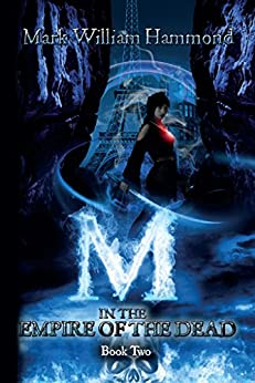 M in the Empire of the Dead: Book Two (M in the Demon Realm Series 2) (English Edition) par [Hammond, Mark William]