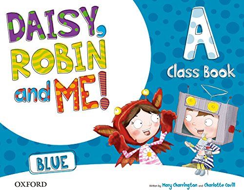 Pack Daisy, Robin & Me! Level A. Class Book (Blue Color) (Daisy, Robin and Me!) - 9780194807401 por Mary Charrington