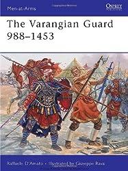 The Varangian Guard 988 - 1453 (Men-at-Arms)