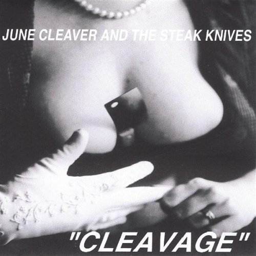 Cleavage by June Cleaver & The Steak Knives (2002-01-01) 1 Cleaver
