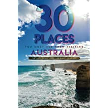 30 Places You Must See When Visiting Australia: The Land Down Under Has a Lot to Offer