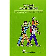 Viajar con niños: El Manual para Preparar Tus Vacaciones en Familia