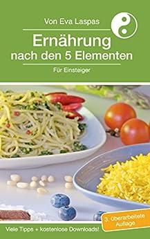 Ernährung nach den 5 Elementen für Einsteiger: Ein Praxisbuch von [Laspas, Eva]