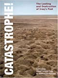 Catastrophe! The Looting and Destruction of Iraq's Past (Oriental Institute Museum Publications (Paperback))