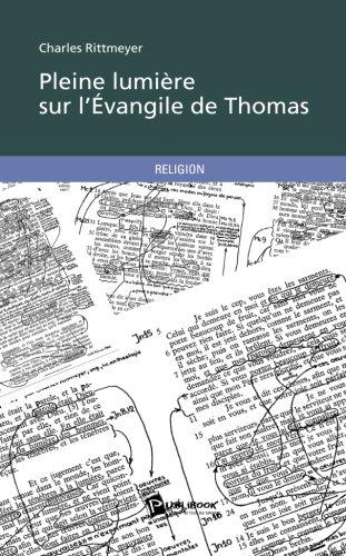 Pleine lumière sur l'Évangile de Thomas par Charles Rittmeyer