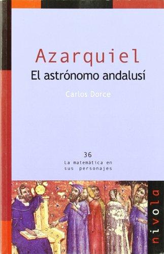 Azarquiel : el astrónomo andalusí por Carlos Dorce Polo