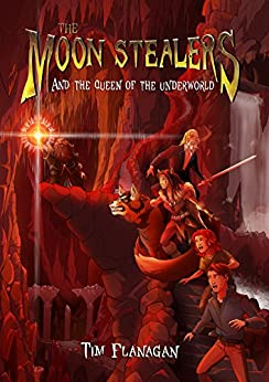 The Moon Stealers and The Queen of the Underworld (Fantasy Dystopian Books for Teenagers) by [Flanagan, Tim]