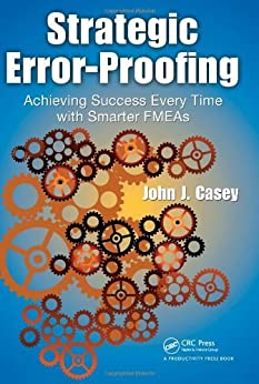 Descargar U Torrents Strategic Error-Proofing: Achieving Success Every Time with Smarter FMEAs Formato Kindle Epub