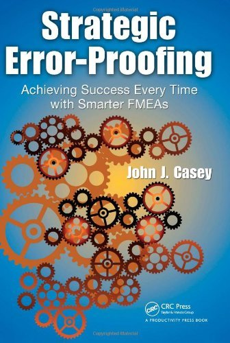 Strategic Error-Proofing: Achieving Success Every Time with Smarter FMEAs (English Edition)