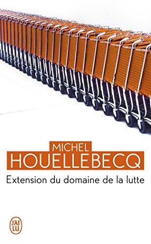 Extension du domaine de la lutte par Michel Houellebecq