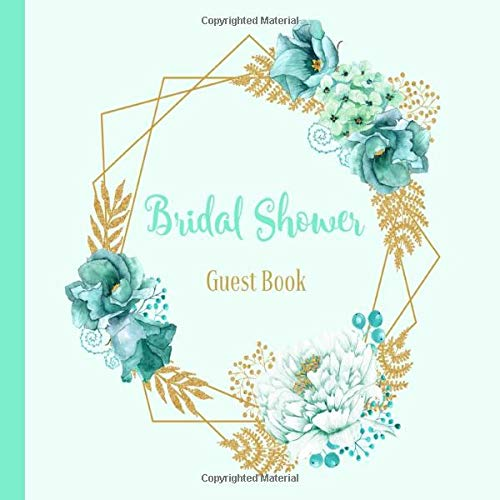 Book: Floral Mint and Gold Glitter Theme   Advice and Well Wishes Messages for the Bride   Unique Guestbook Keepsake with Gift Log & Photo Book (Gifts for Bride-to-Be) ()