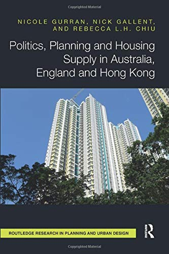 Politics, Planning and Housing Supply in Australia, England and Hong Kong (Routledge Research in Planning and Urban Design) -
