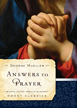 Answers To Prayer (Moody Classics) (English Edition) di [Mueller, George]