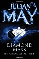 By Julian May - Diamond Mask: The Galactic Milieu series: Book Two (The Galactic Milieu Trilogy)