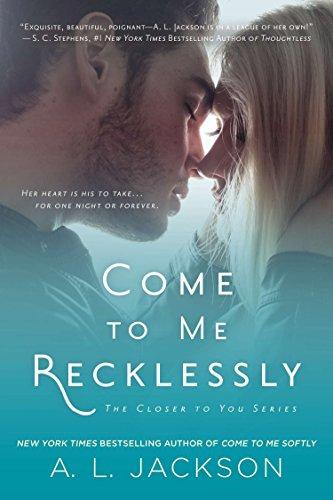 Come to Me Recklessly (Closer to You) por A. L. Jackson
