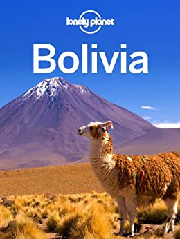 Lonely Planet Bolivia (Travel Guide) by [Lonely Planet, Greg Benchwick, Paul Smith]