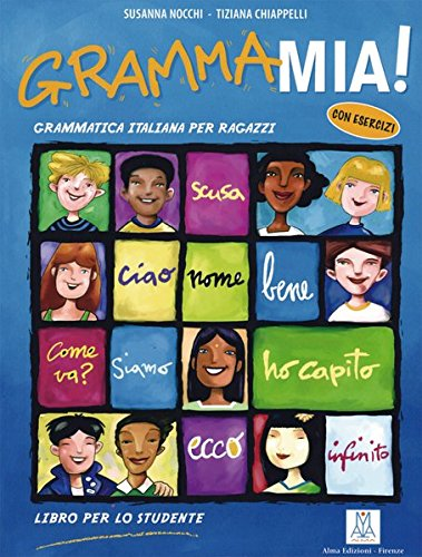 Grammamia! Grammatica Italiana per ragazzi con esercizi / Libro per lo studente