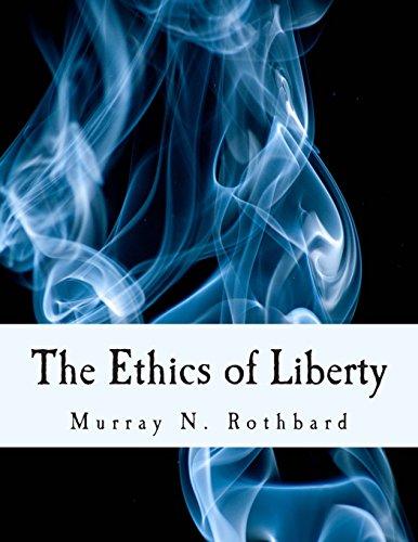 The Ethics of Liberty (Large Print Edition) por Murray N. Rothbard