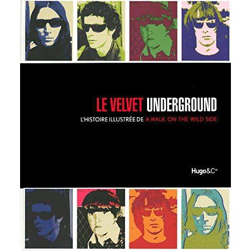 Le Velvet Underground : L'histoire illustrée de A Walk on the wild side