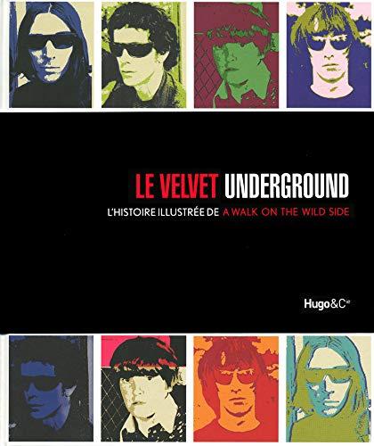 Le Velvet Underground : L'histoire illustrée de A Walk on the wild side par Jim Derogatis