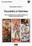 Geschichte in Schichten: Wand- und Deckenmalerei im städtischen Wohnbau des Mittelalters und der frühen Neuzeit (Denkmalpflege in Lübeck) -