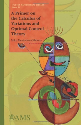 A Primer on the Calculus of Variations and Optimal Control Theory (Student Mathematical Library) First edition by Mike Mesterton-Gibbons (2009) Paperback