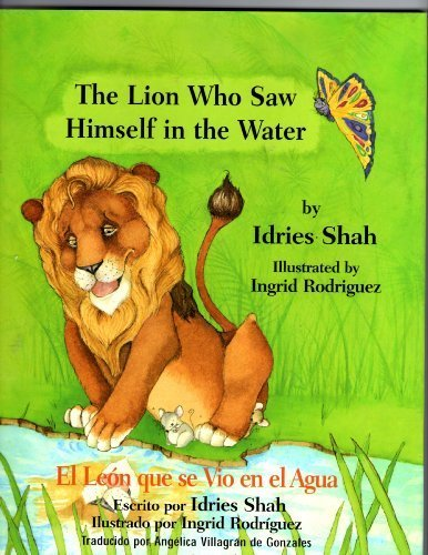 The Lion Who Saw Himself in the Water/El Leon Que Se Vio En El Agua por Idries Shah