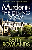 Murder in the Dining Room: An absolutely gripping British cozy mystery (A Melissa Craig Mystery Book 11) (English Edition)