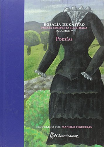 Poesías (Rosalía de Castro. Poesía Completa Ilustrada)