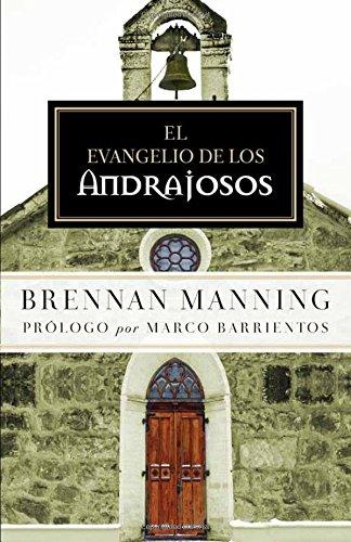 El Evangelio de Los Andrajosos por Brennan Manning