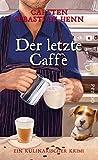 'Der letzte Caffè' von 'Carsten Sebastian Henn'